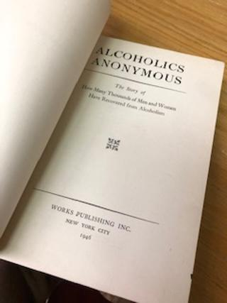 ALCOHOLICS ANONYMOUS, The Story of How Many Thousands of Men and Women Have Recovered from Alcoholism [first edition, tenth printing]