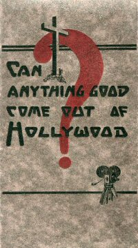 CAN ANYTHING GOOD COME OUT OF HOLLYWOOD?